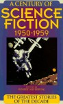 A Century of Science Fiction 1950-1959: The Greatest Stories of the Decade - Arthur C. Clarke, Isaac Asimov, Robert Silverberg, William Tenn, Philip K. Dick, Robert Sheckley, Philip José Farmer, Fritz Leiber, Marion Zimmer Bradley, Cordwainer Smith, Poul Anderson, Theodore Sturgeon, Jack Vance, James Blish, C.M. Kornbluth, Walter M. Miller Jr., R