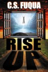 Rise Up - C.S. Fuqua
