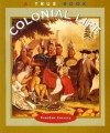 Colonial Life (True Books: American History) - Brendan January