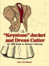 """The """"Keystone"""" Jacket and Dress Cutter: An 1895 Guide to Women's Tailoring - Chas Hecklinger, Kristina Seleshanko"""
