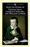 Selected Poems of Thomas Gray, Charles Churchill and William Cowper (Penguin Classics) - Thomas Gray, William Cowper, Charles Churchill