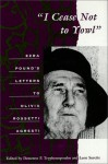 I Cease Not to Yowl: Ezra Pound's Letters to Olivia Rossetti Agresti - Ezra Pound, Ezra Pound, Olivia Rossetti Agresti, Demetres Tryphonopoulous