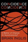 Coincidence: a Matter of Chance - or Synchronicity? - Brian Inglis
