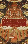 Enlightened Journey: Buddhist Practice as Daily Life - Tulku Thondup