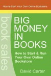 Big Money in Books - David Carter