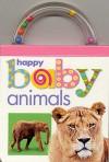 Happy baby animals - Roger Priddy