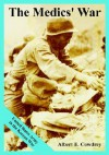 The Medics' War: United States Army in the Korean War - Albert E. Cowdrey