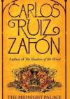 The Midnight Palace - Carlos Ruiz Zafón