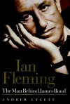 Ian Fleming: The Man Behind James Bond - Andrew Lycett, Simon Vance