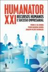 Humanator XXI - Recursos humanos e sucesso empresarial - Pedro B. da Câmara, Joaquim Vicente Rodrigues, Paulo Balreira Guerra