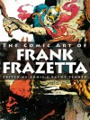 Spectrum Presents: The Comic Art of Frank Frazetta - Arnie Fenner, Cathy Fenner
