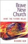 Brave New Church - Richard Kew