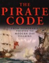 The Pirate Code: From Honorable Thieves to Modern-Day Villains - Brenda Ralph Lewis