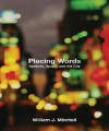 Placing Words: Symbols, Space, and the City - William J. Mitchell
