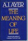 The Meaning Of Life - A.J. Ayer