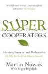 Super Cooperators - M.A. Nowak, Roger Highfield