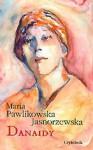 Danaidy - Maria Pawlikowska-Jasnorzewska