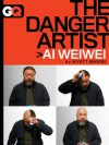 The Danger Artist: Ai Weiwei - Wyatt Mason