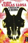 A Festa do Chibo - Mario Vargas Llosa, Miguel Serras Pereira
