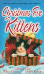 Christmas Eve Kittens - Cathleen Clare, Debbie Raleigh, Wilma Counts