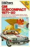 Gm Subcompact 1971 80: Chevrolet Vega 1971 77, Chevrolet Monza 1975 80, Pontiac Astre 1975 77, Pontiac Sunbird 1975 80, Oldsmobile Starfire 1975 80, Buick Skyhawk 1975 80 - Kerry A. Freeman