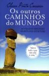 Os Outros Caminhos do Mundo - Clara Pinto Correia