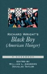 Richard Wright's Black Boy (American Hunger): A Casebook (Casebooks in Criticism) - William L. Andrews