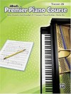 Premier Piano Course Theory 2B (Alfred's Premier Piano Course) - Alexander, Dennis, Kowalchyk, Gayle, Lancaster, E. L., McArthur, Victoria, Mier, Martha