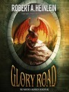 Glory Road - Robert A. Heinlein, Samuel R. Delany, Bronson Pinchot