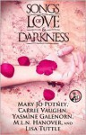 Songs of Love and Darkness - Carrie Vaughn, Mary Jo Putney, Lisa Tuttle, Yasmine Galenorn, M.L.N. Hanover