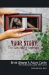 Your Story: The Wounding Embrace - Brett Ullman, Adam Clarke