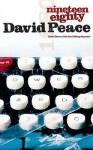Nineteen Eighty. David Peace - David Peace