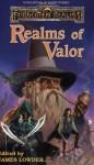 Realms of Valor - Elaine Cunningham, Jean Rabe, R.A. Salvatore, Christie Golden, Troy Denning, Scott Ciencin, Ed Greenwood, Douglas Niles, David Zeb Cook, James Lowder, Mark Anthony