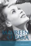 Maureen O'Hara: The Biography - Aubrey Malone, A. Dillon-Malone