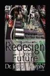 Re-Design Your Future - Joseph Murphy