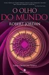 O Olho do Mundo (A Roda do Tempo, #1) - Robert Jordan, Catarina Lima