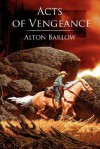 Acts of Vengeance - Alton Barlow
