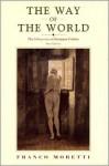 The Way of the World: The Bildungsroman in European Culture - Franco Moretti, Albert Sbragia
