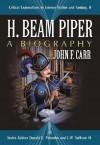 H. Beam Piper: A Biography - John F. Carr