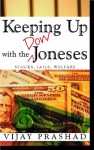 Keeping Up with the Dow Joneses: Stocks, Jails, Welfare - Vijay Prashad