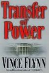 Transfer of Power (Mitch Rapp, #1) - Vince Flynn