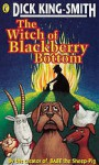 The Witch Of Blackberry Bottom - Dick King-Smith, Ann Kronheimer