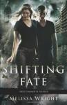 Shifting Fate - Melissa Wright