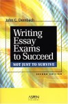 Writing Essay Exams to Succeed (Not Just to Survive) - John C. Dernbach