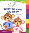 Baby Einstein: Baby da Vinci - My Body - Disney Book Group, , Nadeem Zaidi, Julie Aigner-Clark