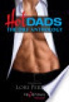 Hot Dads: The DILF Anthology - Lori Perkins