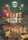 The Elves and the Shoemaker - Martin Powell, Jacob Grimm, Wilhelm Grimm, Pedro Rodriquez