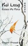 Kai Lung Raises His Voice - Ernest Bramah, William Charlton