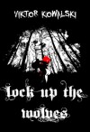 Lock Up The Wolves - Viktor Kowalski