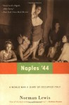 Naples '44: A World War II Diary of Occupied Italy - Norman Lewis